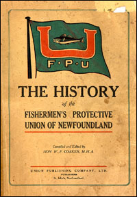 The History of the Fishermen's Protective Union of Newfoundland.